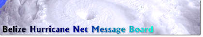 Click for Belize Hurricane Net Message Board