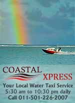 Coastal Xpress offers a daily scheduled ferry run to most resorts, restaurants and private piers on the island of Anbergris Caye. We also offer  private and charter water taxi service.