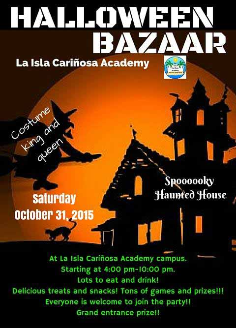 at la isla carinosa academy campus starting at 4pm 10pm lots to eat and drink delicious treats and snacks tons of games and prizes