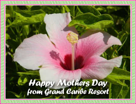 Grand_Caribe_Belize_wishes_all_Moms_a_very_Happy_Mothers_Day.jpg