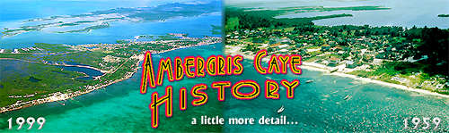 Ambergris Caye History- Pics of Beachfront, 1959 and 1999